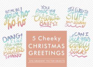 Cheeky Christmas greetings SVGs